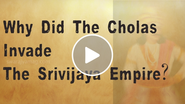 Video: Explaining Chola Maritime Ambitions - The Srivijayan Invasion